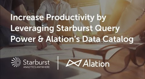 Increase Productivity by Leveraging Starburst Query Power & Alation's Data Catalog