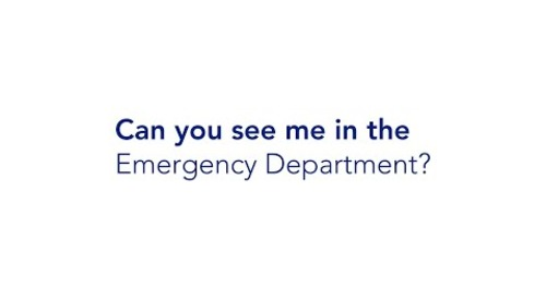 Can you see me in the Emergency Department