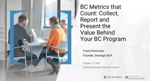 Business Continuity Metrics that Count: Collect, Report and Present the Value Behind Your Program