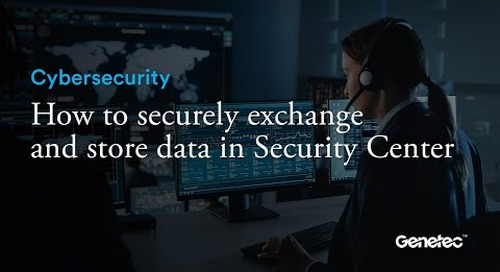 How to securely exchange and store data in Genetec Security Center