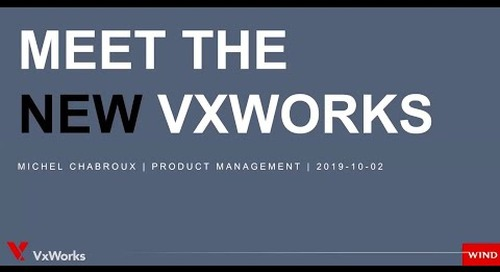 MEET THE NEW VXWORKS - Redefining the RTOS