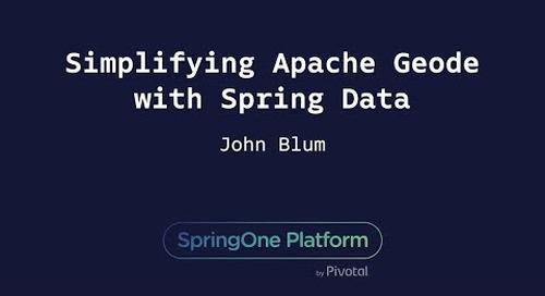 Simplifying Apache Geode with Spring Data - John Blum