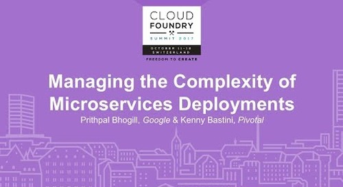Apigee and Pivotal at CF Summit Basel: Managing the Complexity of Microservices Deployments - Prithpal Bhogill, Google & Kenny Bastini