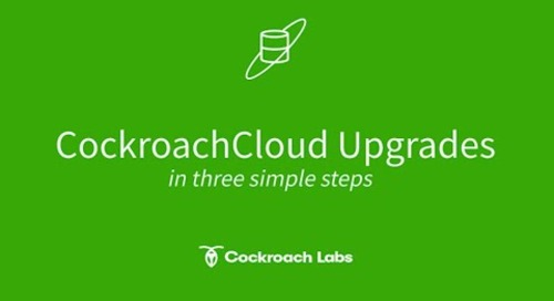 CockroachDB Tutorial: How to upgrade CockroachCloud clusters in 2 clicks