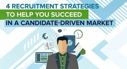 4 Recruitment Strategies To Help You Succeed In A Candidate-Driven Market