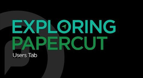 Exploring PaperCut | Users Tab