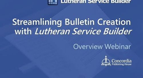 Streamlining Bulletin Creation with Lutheran Service Builder