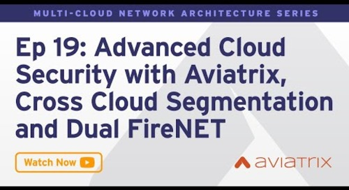 MCNA EP 19: Advanced Cloud Security with Aviatrix | Cross Cloud Segmentation | Dual FireNet