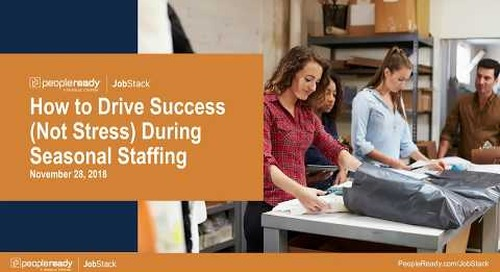 Webinar: How to Drive Success Not Stress During Seasonal Staffing