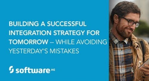 Building a successful integration strategy and avoiding yesterday's mistakes