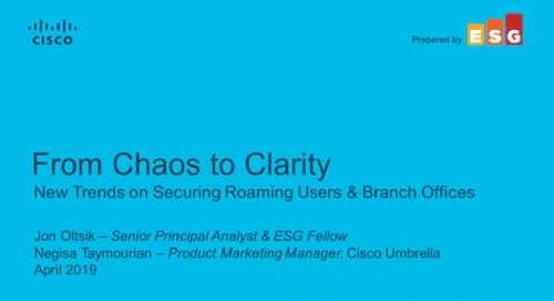 From Chaos to Clarity: New Trends on Securing Roaming Users & Branch Offices