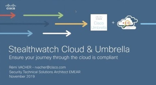Cisco Umbrella & Stealthwatch: Ensure your journey through the cloud is compliant