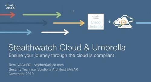 Cisco Umbrella & Stealthwatch: Ensure your journey through the cloud is compliant