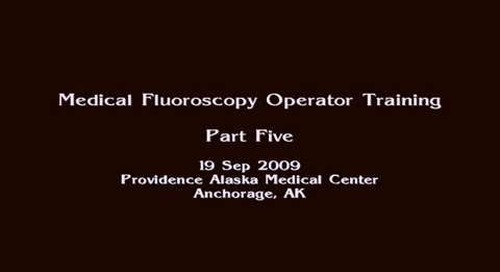 Medical Fluoroscopy Operator Training Part 5