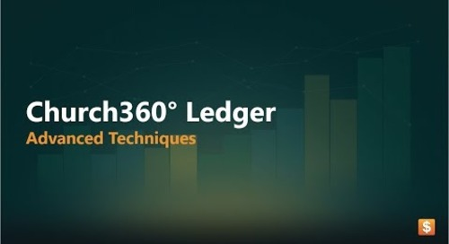 Church360° Ledger   Advanced Techniques