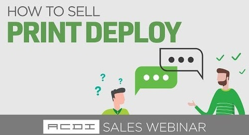 How to Sell Print Deploy | Sales Webinar