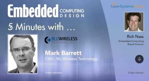 Five Minutes With… Mark Barrett, CMO, Blu Wireless Technology