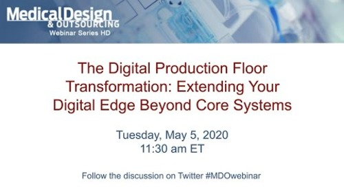 The Digital Production Floor Transformation: Extending Your Digital Edge Beyond Core Systems