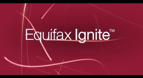 Equifax Ignite: Know More. Score More. Approve More.