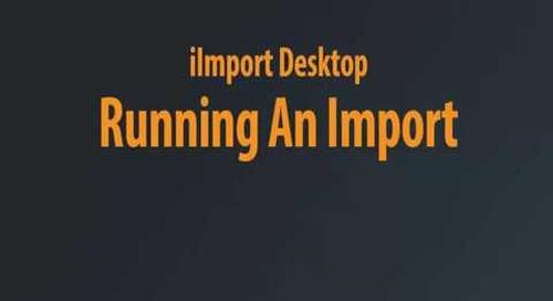 iImport Desktop - Running An Import