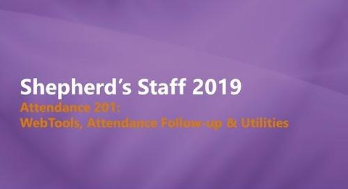 Shepherd's Staff - Attendance 201: WebTools, Attendance Behavior Reports, Utilities