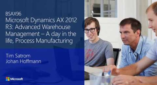 Dynamics AX 2012 R3: Advanced warehouse management - A day in the life of process manufacturing