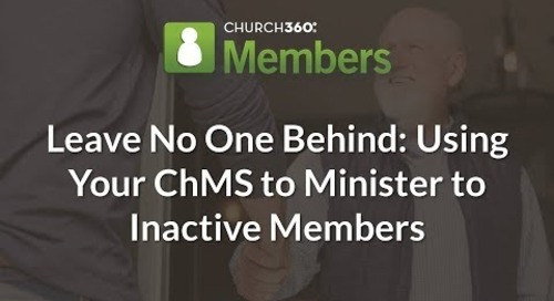 Leave No One Behind  Using Church360° Members to Minister to Inactive Members