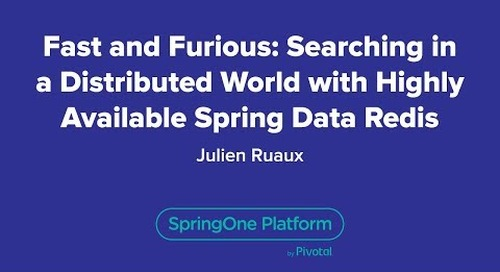 Fast and Furious: Searching in a Distributed World with Highly Available, Spring Data Redis
