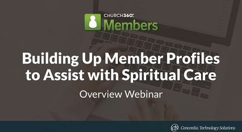 Church360° Members - Building up Member Profiles to Assist with Spiritual Care