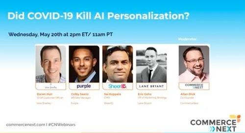 Did COVID-19 Kill AI Personalization? - CommerceNext Webinar