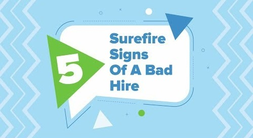 5 Surefire Signs Of A Bad Hire