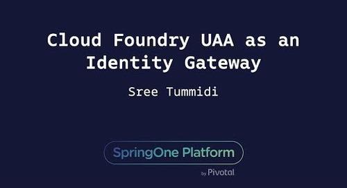 Cloud Foundry UAA as an Identity Gateway - Sree Tummidi