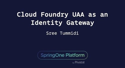 Cloud Foundry UAA as an Identity Gateway - Sree Tummidi