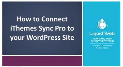 How to Connect iThemes Sync Pro with Your Liquid Web Managed Wordpress