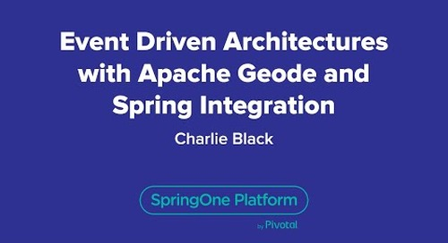 Event Driven Architectures with Apache Geode and Spring Integration