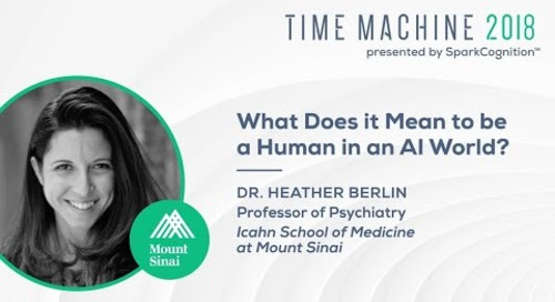 What Does it Mean to Be a Human in an AI World? - Time Machine 2018