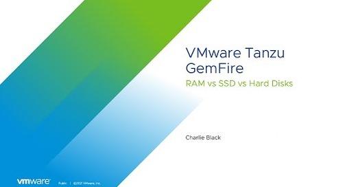 VMware Tanzu GemFire:  RAM vs SSD vs Hard Disks