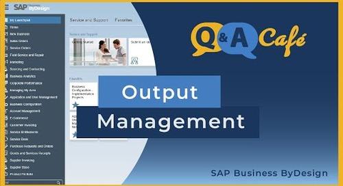 Q&A Café: Output Management in SAP Business ByDesign