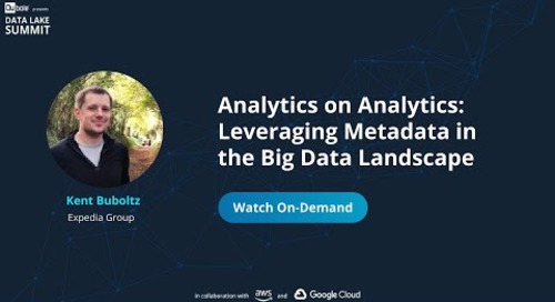 Analytics on Analytics: Leveraging Metadata in the Big Data Landscape - Kent Buboltz, Expedia Group