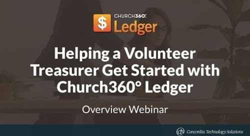 Helping a Volunteer Treasurer Get Started with Church360° Ledger