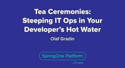 Tea Ceremonies: Steeping IT Ops in your Developer's hot water