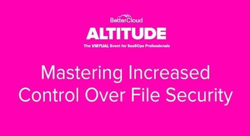 [ALTITUDE20 BetterWorkshop] Mastering Increased Control Over File Security