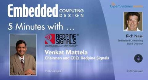Five Minutes With…Venkat Mattela, Chairman and CEO, Redpine Signals
