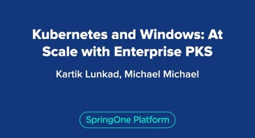 Kubernetes and Windows: At Scale with Enterprise PKS