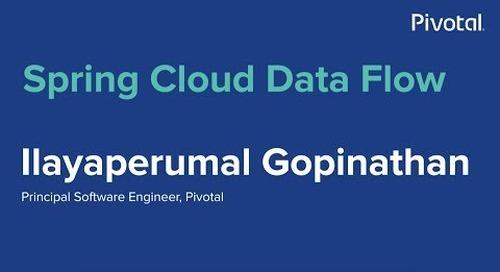 Singapore - Spring Cloud Data Flow - Ilayaperumal Gopinathan