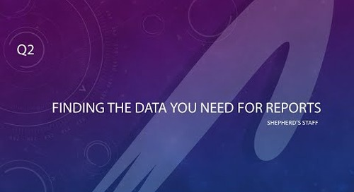 Shepherd's Staff: 2021 Q2 - Finding the Data You Need for Reports