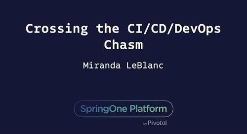 Crossing the CI/CD/DevOps Chasm - Miranda LeBlanc, Liberty Mutual