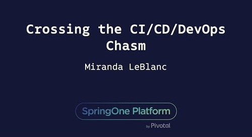Crossing the CI/CD/DevOps Chasm - Miranda LeBlanc, Liberty Mutual