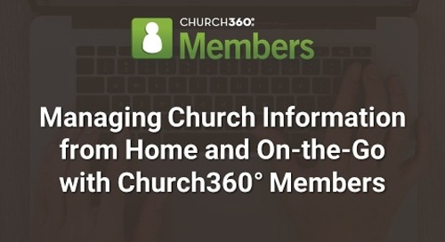 Managing Church Information from Home and On-the-Go with Church360° Members
