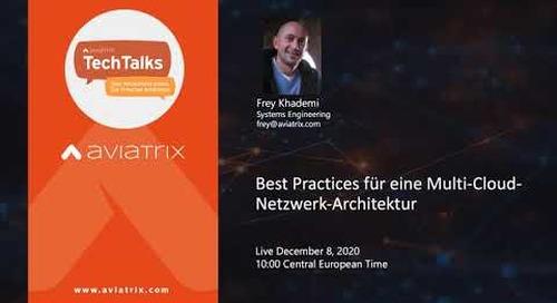 TechTalk | Best Practices für eine Multi-Cloud-Netzwerk-Architektur (GERMAN)